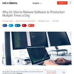 Why it's Vital to Release Software to Production Multiple Times a Day