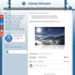 InDeep Software: Snowflakes - brings snow to your desktop