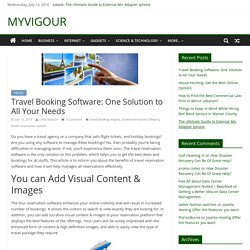 Travel Booking Software: One Solution to All Your Needs - MYVIGOUR