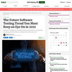 The Future Software Testing Trend You Must Keep an Eye On in 2021