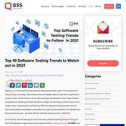 10 Software Testing Trends 2021 to Ensure Quality of Product