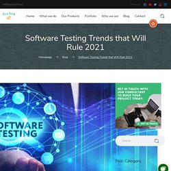 Software Testing Trends that Will Rule 2021