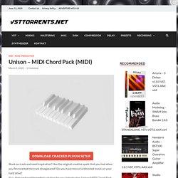 Unison - MIDI Chord Pack (MIDI) - VST Torrent - VST Crack - Free VST Plugins - Torrent source for AAX, VST, AU, Audio samples, Audio software, DXi, RTAS vst torrent - vst plugins - VST - vst torrents - vst torrent download- VST - VST, Plugins, Audio, Samp