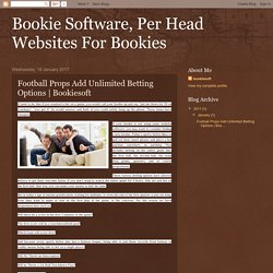 Bookie Software, Per Head Websites For Bookies: Football Props Add Unlimited Betting Options