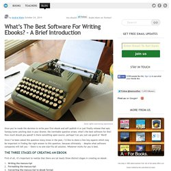 What's The Best Software For Writing Ebooks? - A Brief Introduction