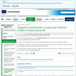 Soggiorno permanente (>5 anni) per familiari cittadini di paesi extra-UE - La tua Europa