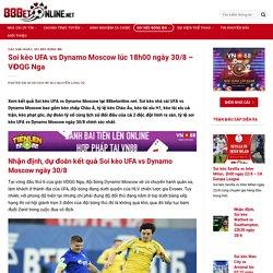 Soi kèo UFA vs Dynamo Moscow lúc 18h00 ngày 30/8 – VĐQG Nga