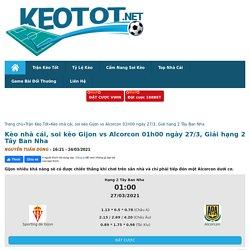 soi kèo Gijon vs Alcorcon 01h00 ngày 27/3, Giải hạng 2 Tây Ban Nha