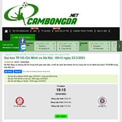 Soi kèo TP Hồ Chí Minh vs Hà Nội, 19h15 ngày 23/3/2021