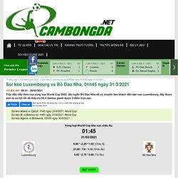 Soi kèo Luxembourg vs Bồ Đào Nha, 01h45 ngày 31/3/2021