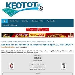 soi kèo Milan vs Juventus 02h45 ngày 7/1, Giải VĐQG Ý