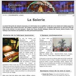 La Soierie : Lyon patrimoine Unesco, découvrez la Soierie de Lyon