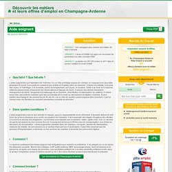 Aide soignant - Découvrir les métiers et leurs offres d'emploi en Champagne-Ardenne