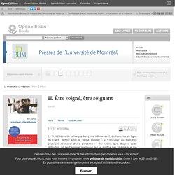 Être soigné, être soignant -Marc Zaffran in Le patient et le médecin - II. Presses de l'Université de Montréal