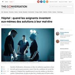 Hôpital: quand lessoignants inventent eux-mêmes dessolutions àleurmal-être