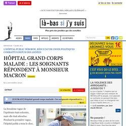 9 nov. 2020 HÔPITAL GRAND CORPS MALADE : LES SOIGNANTS RÉPONDENT À MONSIEUR MACRON