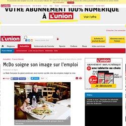 McDo soigne son image sur l'emploi - www.lunion.fr