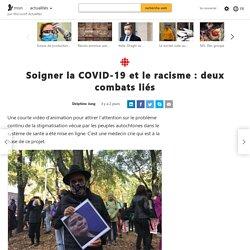 Soigner la COVID-19 et le racisme : deux combats liés