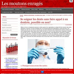 Se soigner les dents sans faire appel à un dentiste, possible ou non?