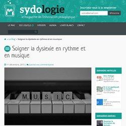 Soigner la dyslexie en rythme et en musique
