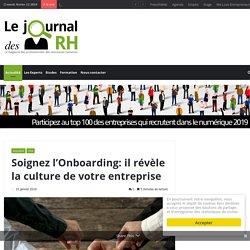 Soignez l'Onboarding: il révèle la culture de votre entreprise – Le Journal des RH