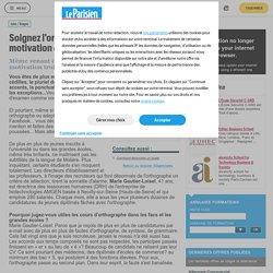Soignez l'orthographe pour votre lettre de motivation ou CV - Stages/jobs - Le Parisien Etudiant