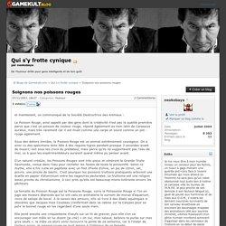 Soignons nos poissons rouges - Blogs - Forums de discussion jeux vidéo Gamekult