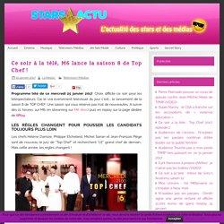 Ce soir à la télé, M6 lance la saison 8 de Top Chef ! - Stars Actu