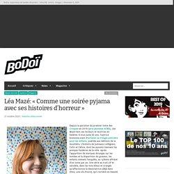 Léa Mazé: «Comme une soirée pyjama avec ses histoires d'horreur»