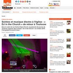 Soirées et musique électro à l'église : « DJ in the Church » de retour à Toulouse