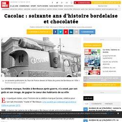 Cacolac : soixante ans d'histoire bordelaise et chocolatée