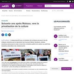 Soixante ans après Malraux, vers la privatisation de la culture