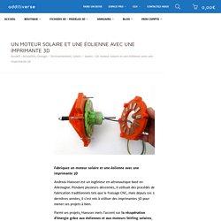 moteur solaire et une éolienne avec une imprimante 3D