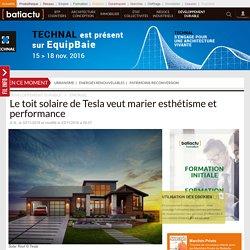 Le toit solaire de Tesla veut marier esthétisme et performance - 02/11/16