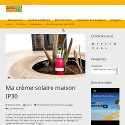 Ma crème solaire maison IP30 - Mon P'tit Pote en transition