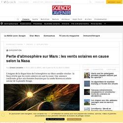 L'énigme de Mars est résolue : ce sont les vents solaires qui arrachent son atmosphère - Sciencesetavenir.fr