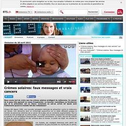Crèmes solaires: faux messages et vrais cancers - rts.ch - émissions - 36.9°