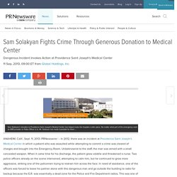 Sam Solakyan Fights Crime Through Generous Donation to Medical Center