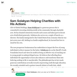 Sam Solakyan Helping Charities with His Actions – Sam Solakyan – Medium