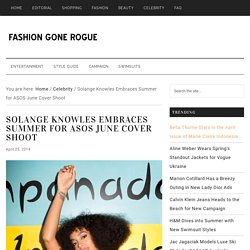 Solange Knowles Embraces Summer for ASOS June Cover Shoot