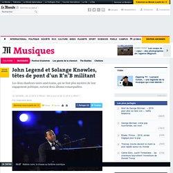 John Legend et Solange Knowles, têtes de pont d'un R'n'B militant