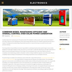 Combiner Boxes: Maintaining Efficient and Overall Control over Solar Power Generation