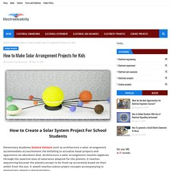 How to Make Solar Arrangement Projects for Kids