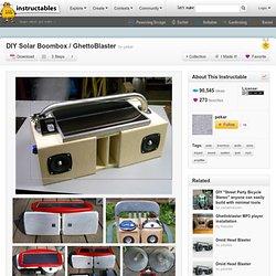 "DIY Solar Boombox /GhettoBlaster"""