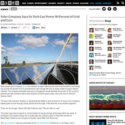 Solar Company Says Its Tech Can Power 90 Percent of Grid and Cars | Wired Science