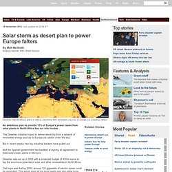 Solar storm as desert plan to power Europe falters