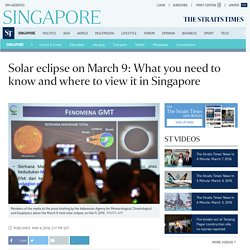 Solar eclipse on March 9: What you need to know and where to view it in Singapore, Singapore News