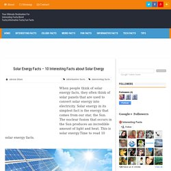 Solar Energy Facts – 10 Interesting Facts about Solar Energy - Interesting Facts