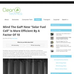 "New ""Solar Fuel Cell"" Is More Efficient By A Factor Of 10"