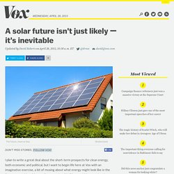 A solar future isn't just likely — it's inevitable